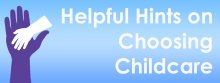 Helpful Hints on Choosing Childcare