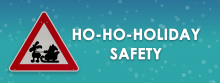Ho-Ho-Holiday Safety